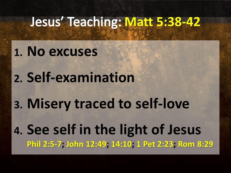 1. No excuses 2. Self-examination 3.