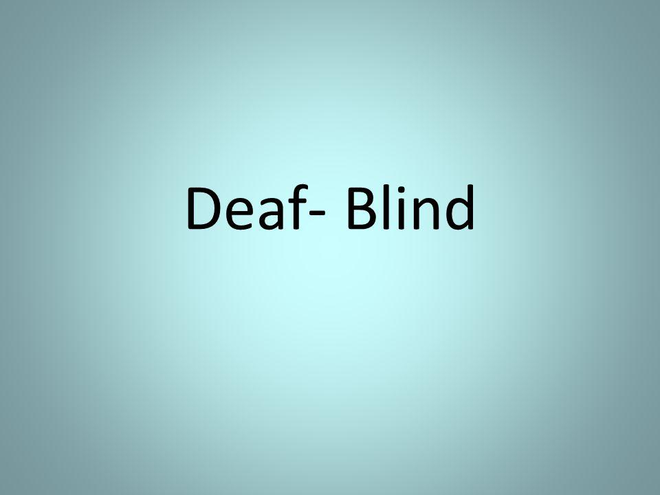 Deaf- Blind