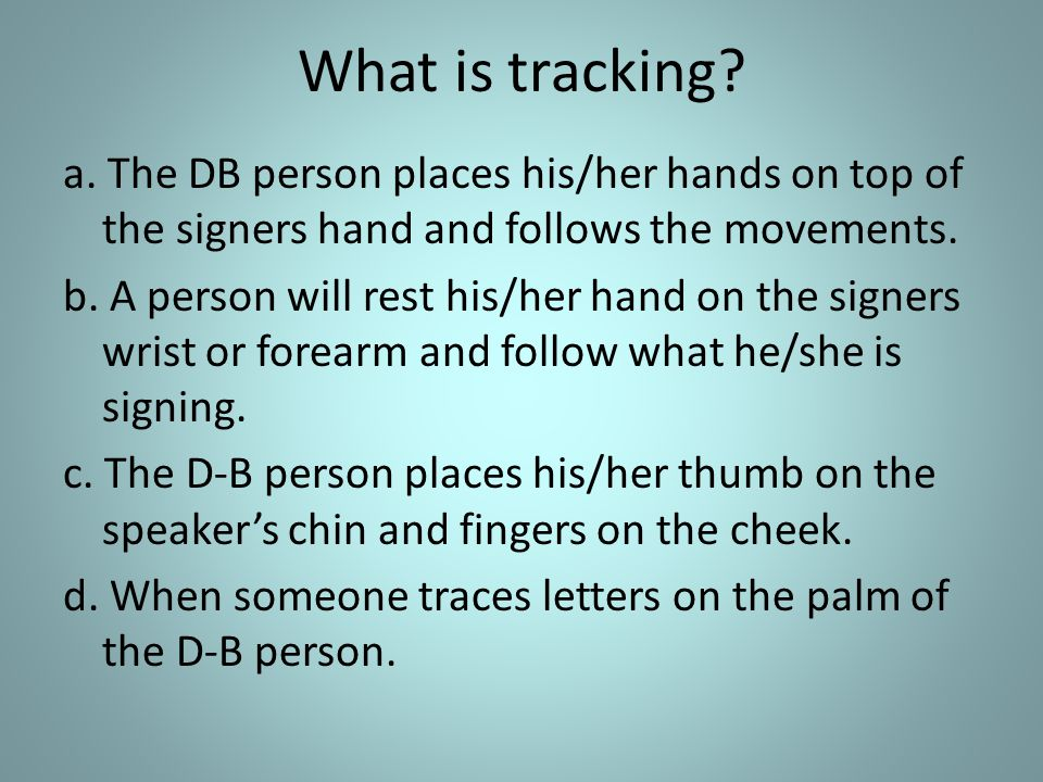 What is tracking. a.