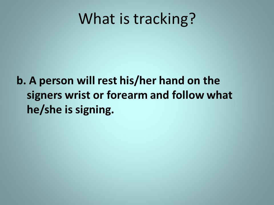What is tracking. b.