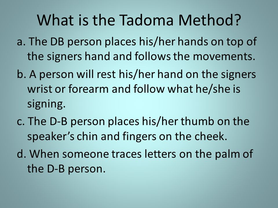 What is the Tadoma Method. a.