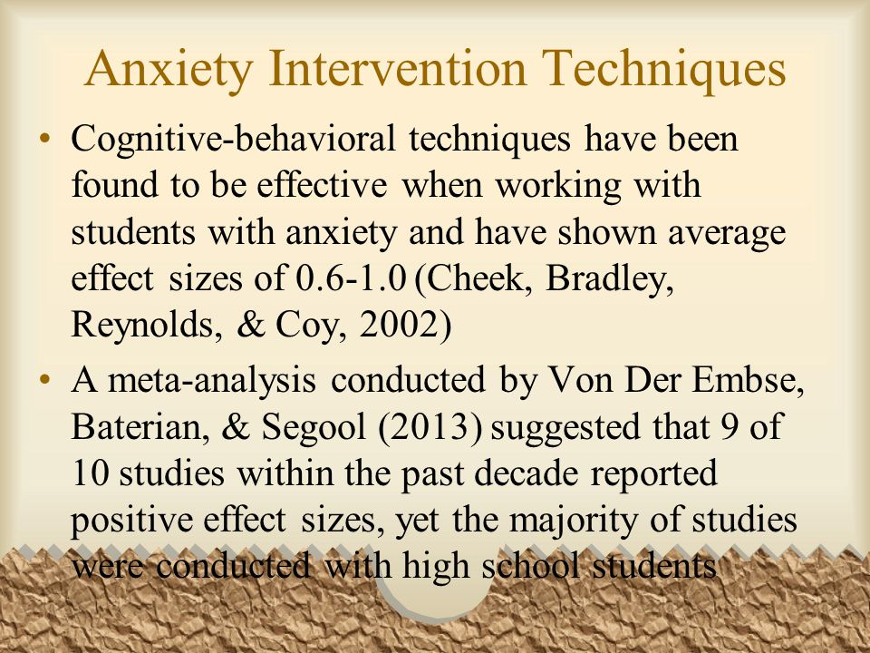 Anxiety Intervention Techniques Far less research has targeted elementary populations Those studies that have addressed elementary school students tend to do so in a pull-out format, in which students miss classroom instruction thus potentially increasing anxiety (Cheek, Bradley, Reynolds, & McCoy, 2002)