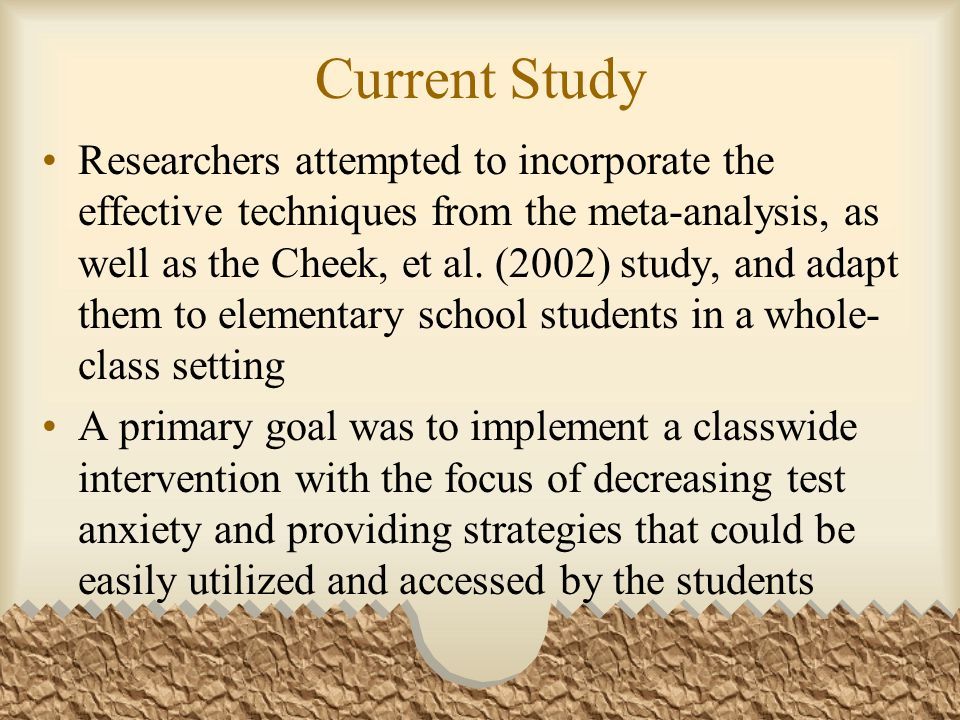 Reason For Referral Fourth grade teacher reports of high levels of test anxiety Several students already participating in small group or individual counseling due to anxiety High level of teacher interest in a grade level intervention focusing on the reduction of test anxiety