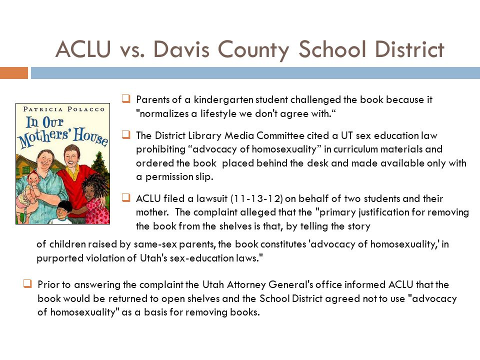 ACLU vs. Davis County School District  Parents of a kindergarten student challenged the book because it