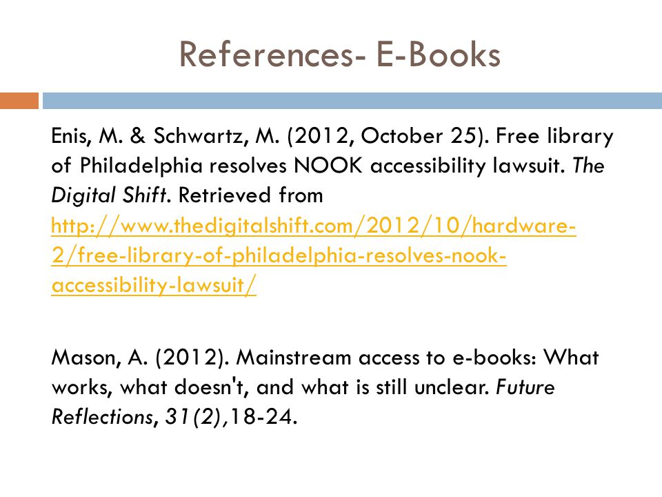 References- E-Books Enis, M. & Schwartz, M. (2012, October 25).