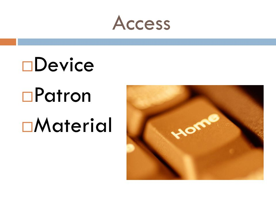 Access  Device  Patron  Material