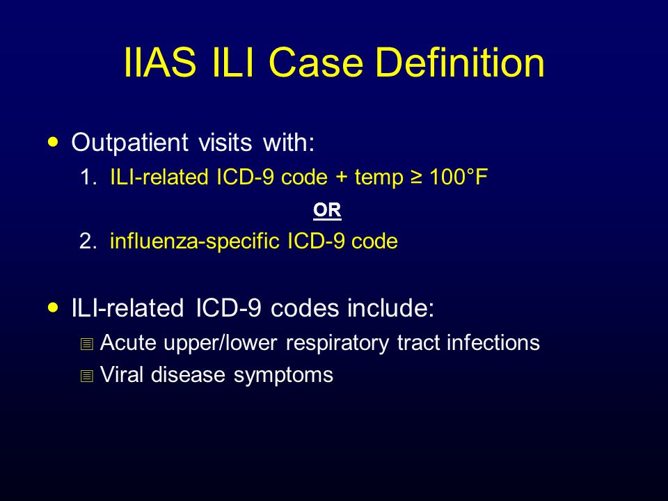 IIAS ILI Case Definition Outpatient visits with: 1.