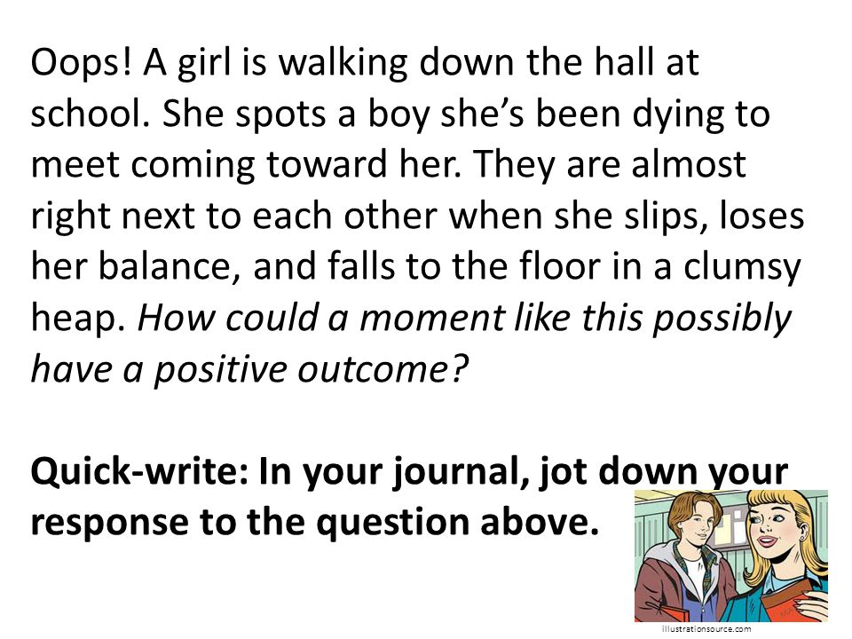 Oops! A girl is walking down the hall at school. She spots a boy she's been dying to meet coming toward her. They are almost right next to each other