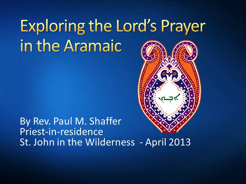 By Rev. Paul M. Shaffer Priest-in-residence St. John in the Wilderness - April 2013