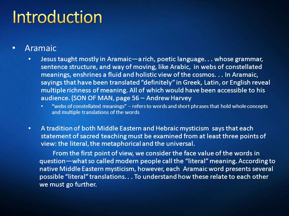 Aramaic Jesus taught mostly in Aramaic—a rich, poetic language...