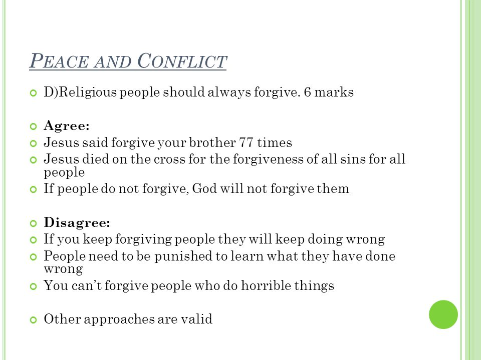P EACE AND C ONFLICT D)Religious people should always forgive.
