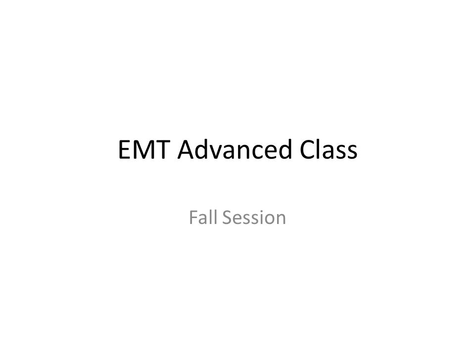 EMT Advanced Class Fall Session