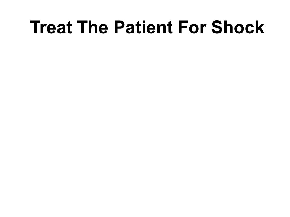 Treat The Patient For Shock