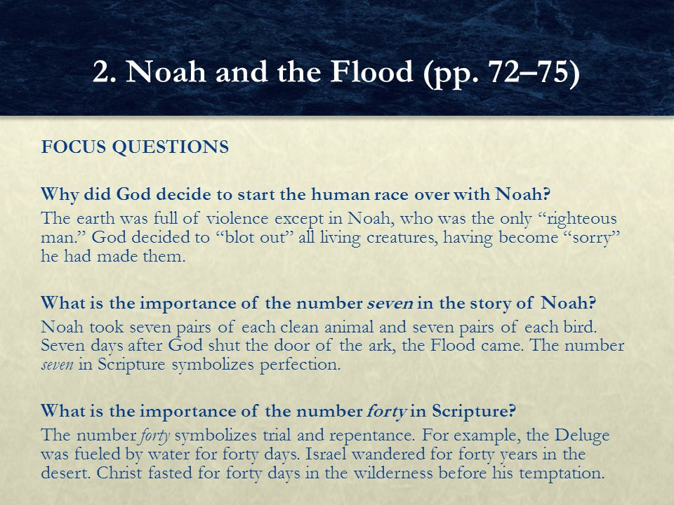 "FOCUS QUESTIONS Why did God decide to start the human race over with Noah? The earth was full of violence except in Noah, who was the only ""righteous"