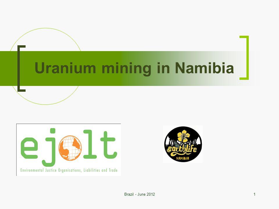 Uranium mining in Namibia 1Brazil - June 2012
