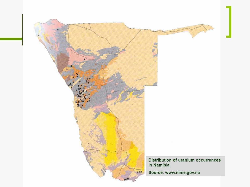 U Deposits 5 Distribution of uranium occurrences in Namibia Source: www.mme.gov.na