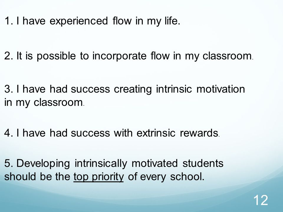 12 2. It is possible to incorporate flow in my classroom.