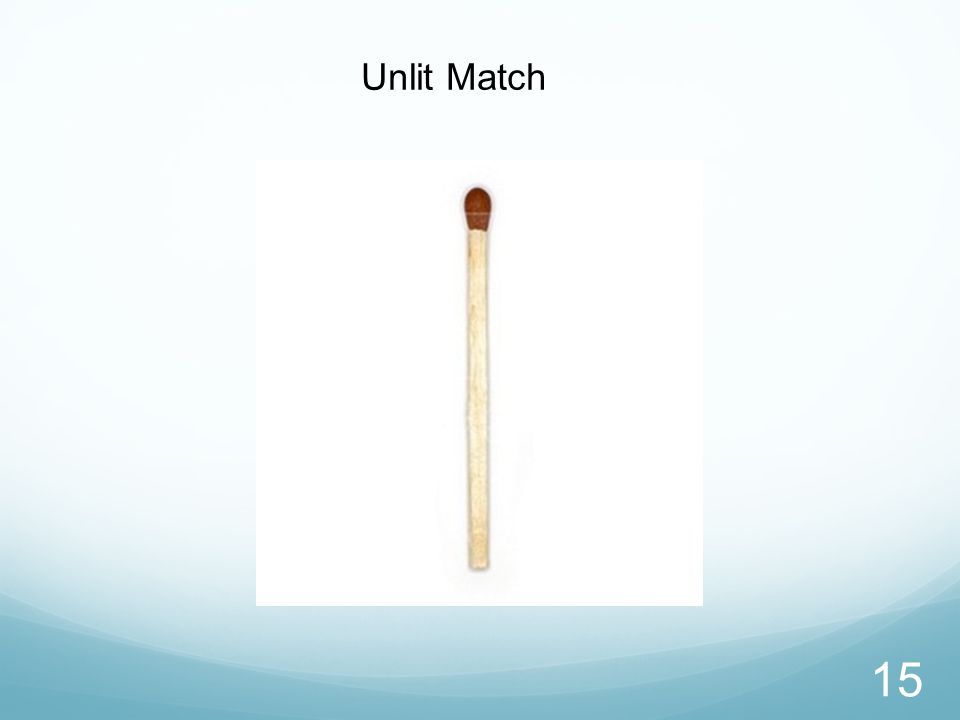 Unlit Match 15