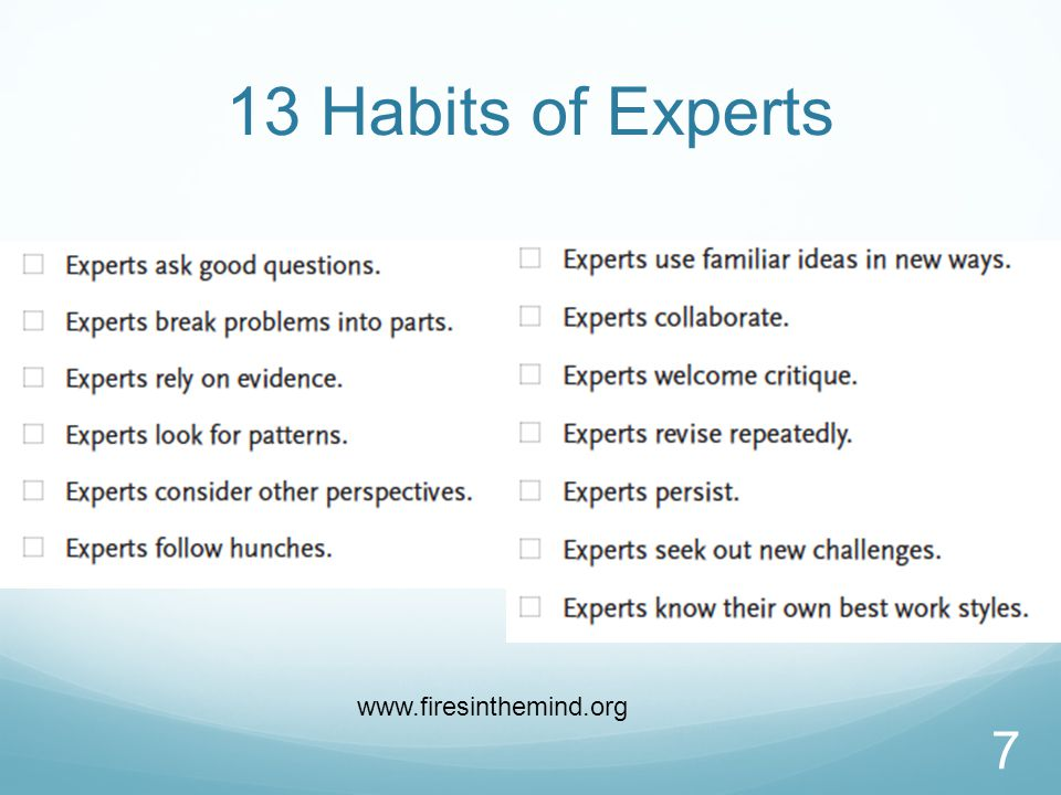 13 Habits of Experts 7 www.firesinthemind.org