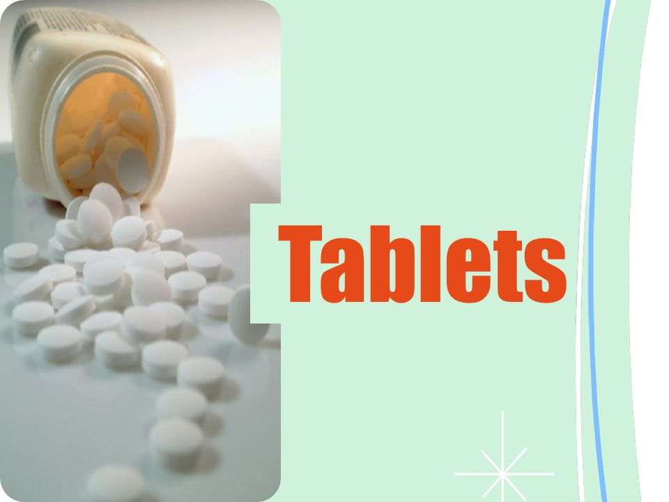 Tablets Ingredients In addition to active ingredients, tablet contains a number of inert materials known as additives or excipients.