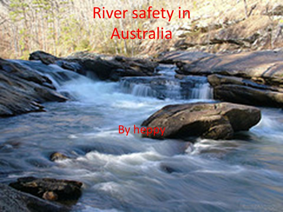River safety in Australia By heppy