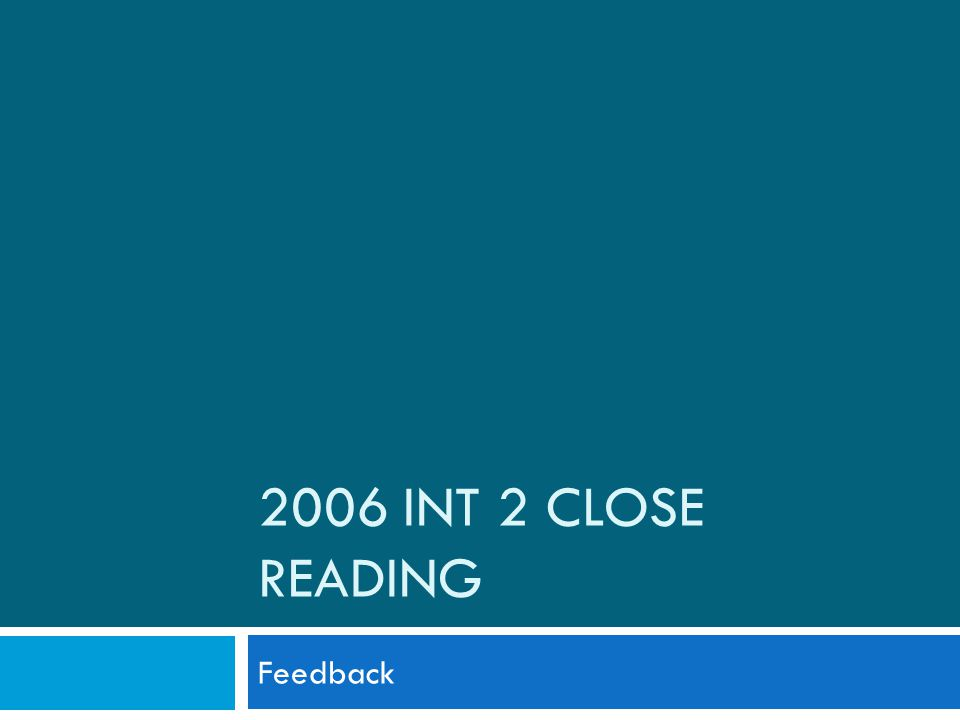 2006 INT 2 CLOSE READING Feedback