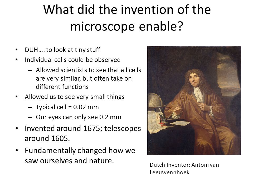 What did the invention of the microscope enable. DUH….