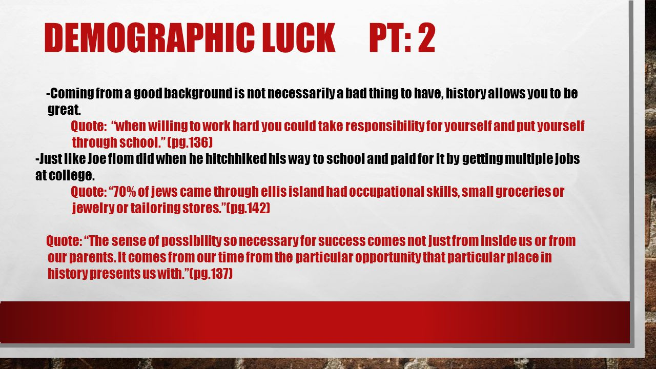 """DEMOGRAPHIC LUCK PT: 2 -Coming from a good background is not necessarily a bad thing to have, history allows you to be great. Quote: """"when willing to"""