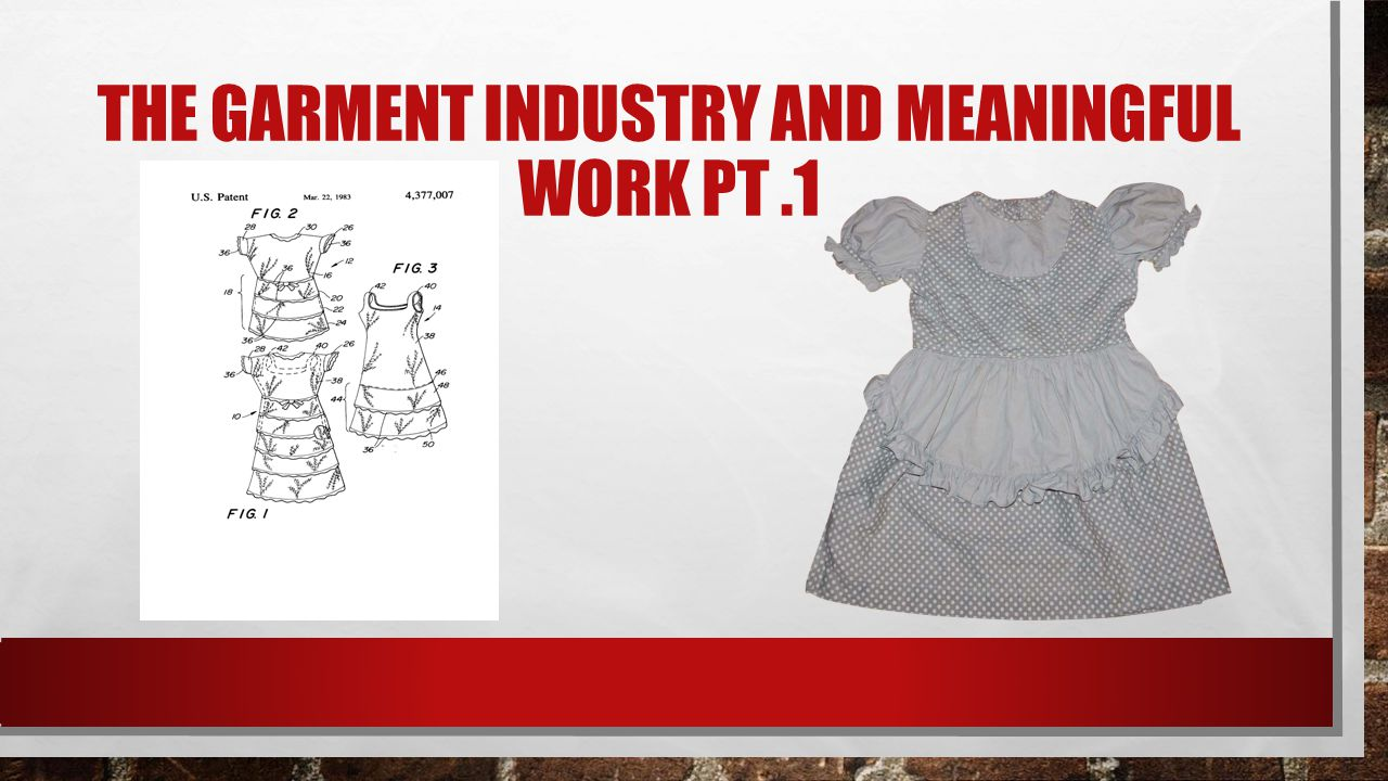 THE GARMENT INDUSTRY AND MEANINGFUL WORK PT.1