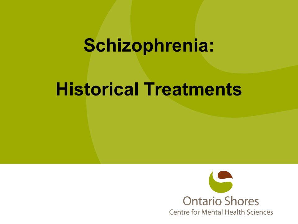 Schizophrenia: Historical Treatments