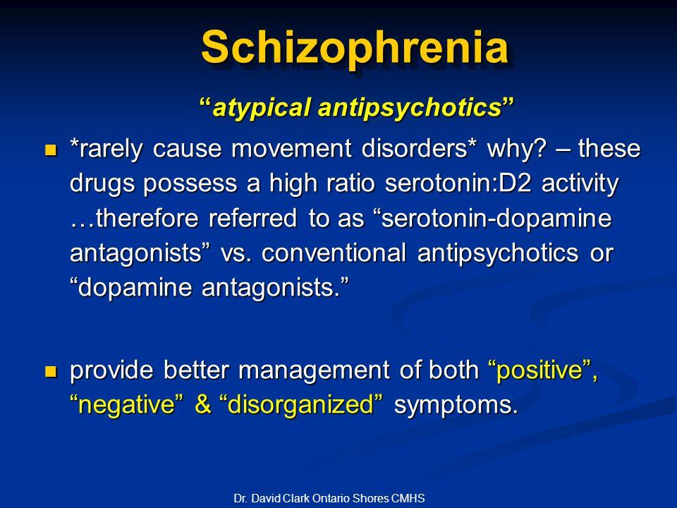 Schizophrenia Schizophrenia atypical antipsychotics *rarely cause movement disorders* why.