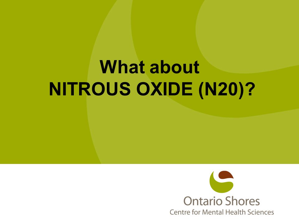 What about NITROUS OXIDE (N20)