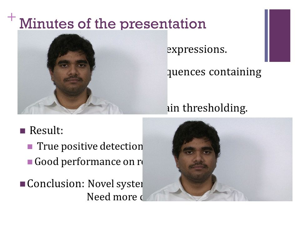 """+ Minutes of the presentation Microexpressions - """"micro"""" expressions. Goal: Detect """"interesting"""" sequences containing μE. Approach: optical flow + str"""