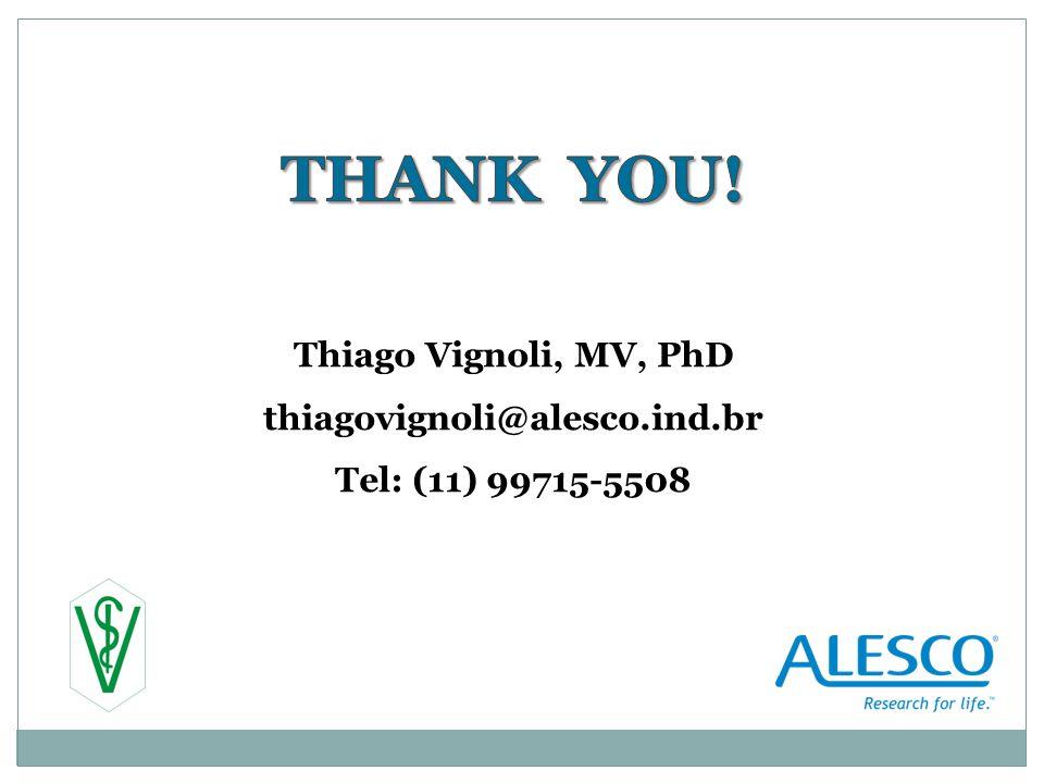 Thiago Vignoli, MV, PhD thiagovignoli@alesco.ind.br Tel: (11) 99715-5508