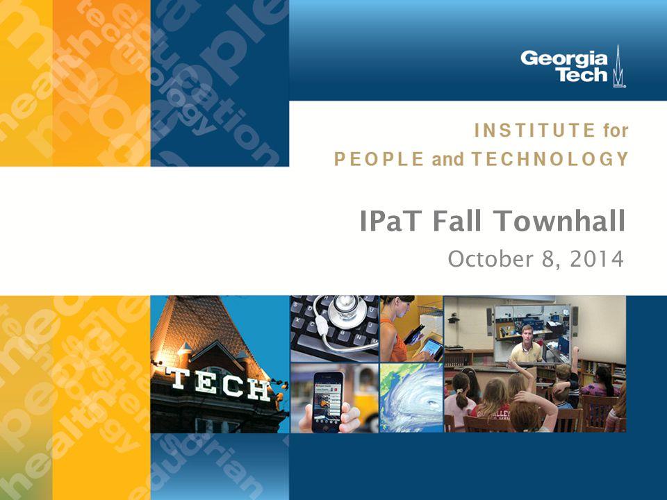 IPaT Fall Townhall October 8, 2014