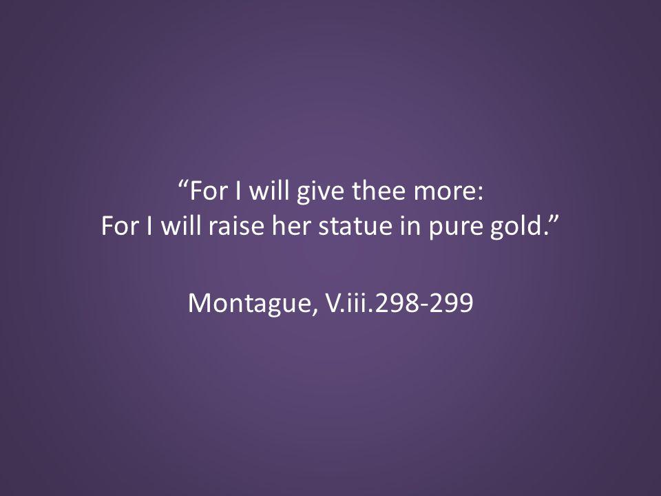 Montague, V.iii.298-299