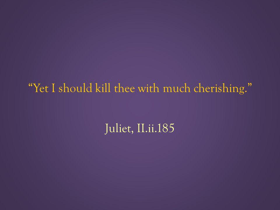 Juliet, II.ii.185