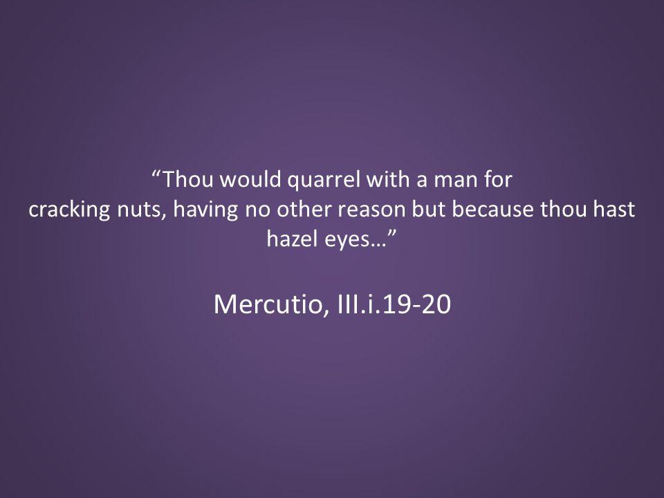 Mercutio, III.i.19-20