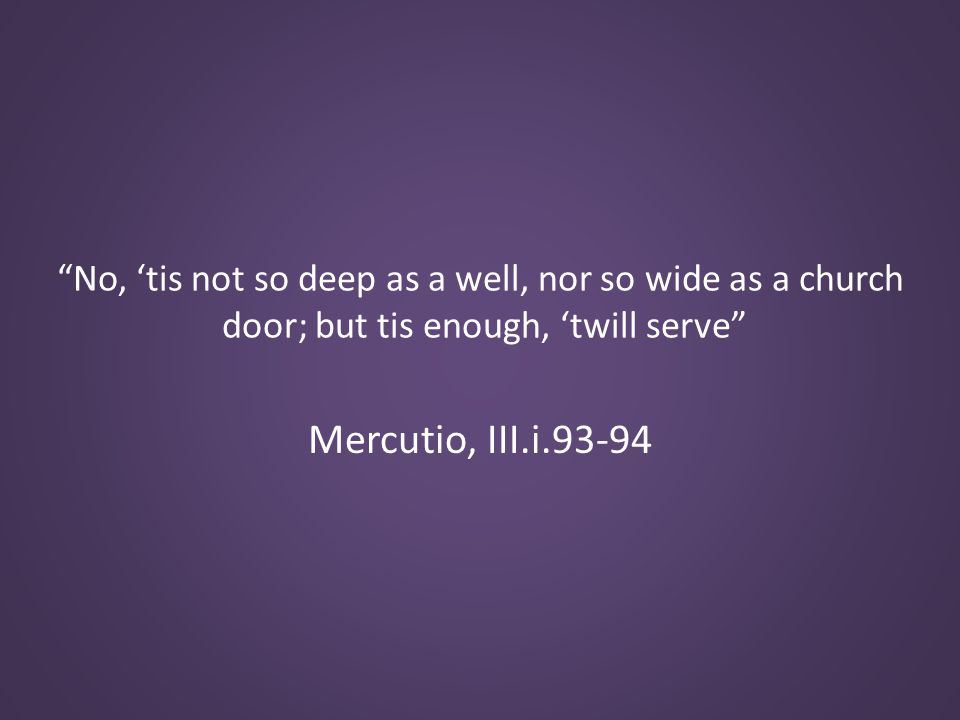 Mercutio, III.i.93-94