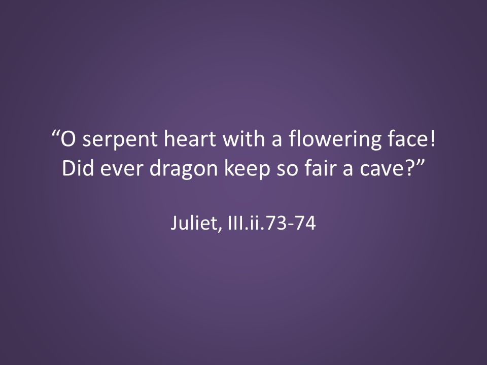 Juliet, III.ii.73-74