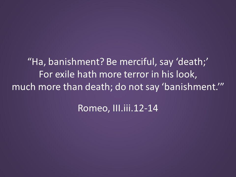 Romeo, III.iii.12-14