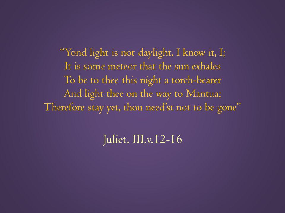 Juliet, III.v.12-16