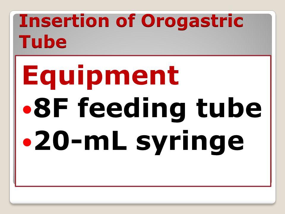 Equipment 8F feeding tube 20-mL syringe