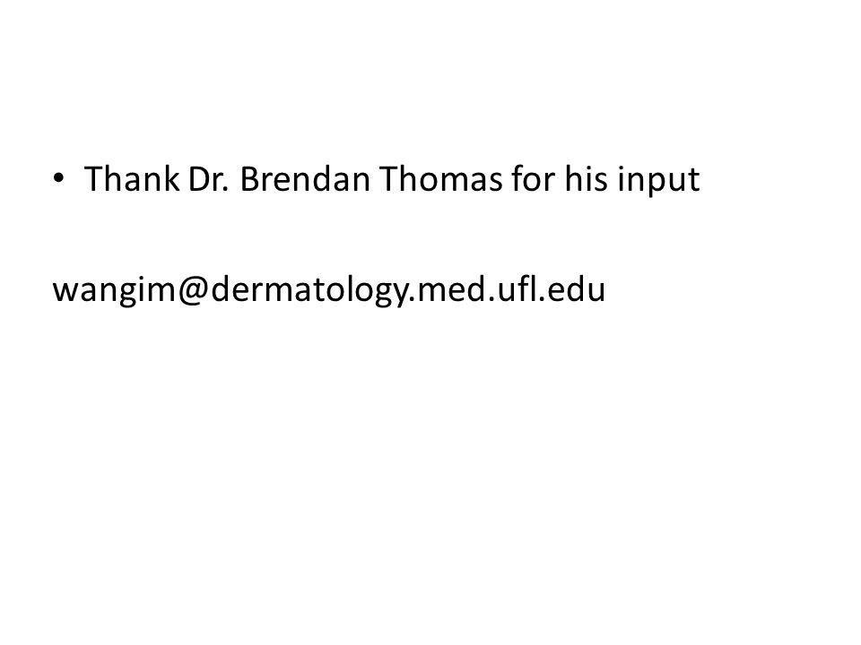 Thank Dr. Brendan Thomas for his input wangim@dermatology.med.ufl.edu