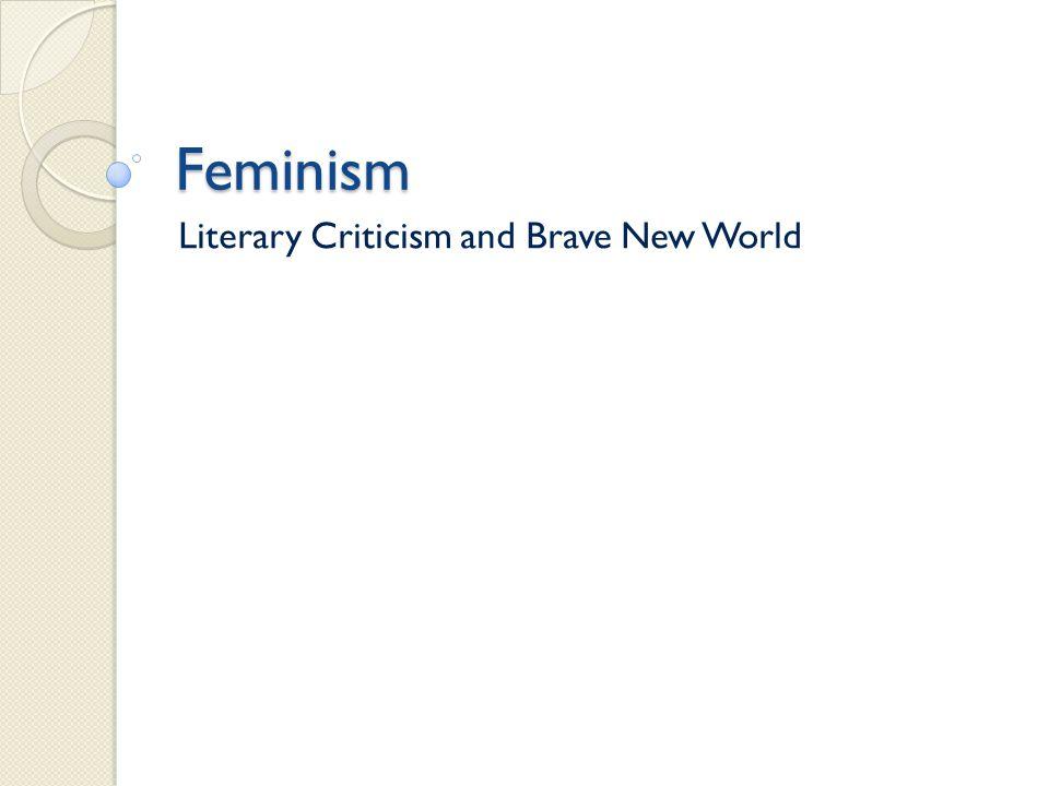 Feminism Literary Criticism and Brave New World