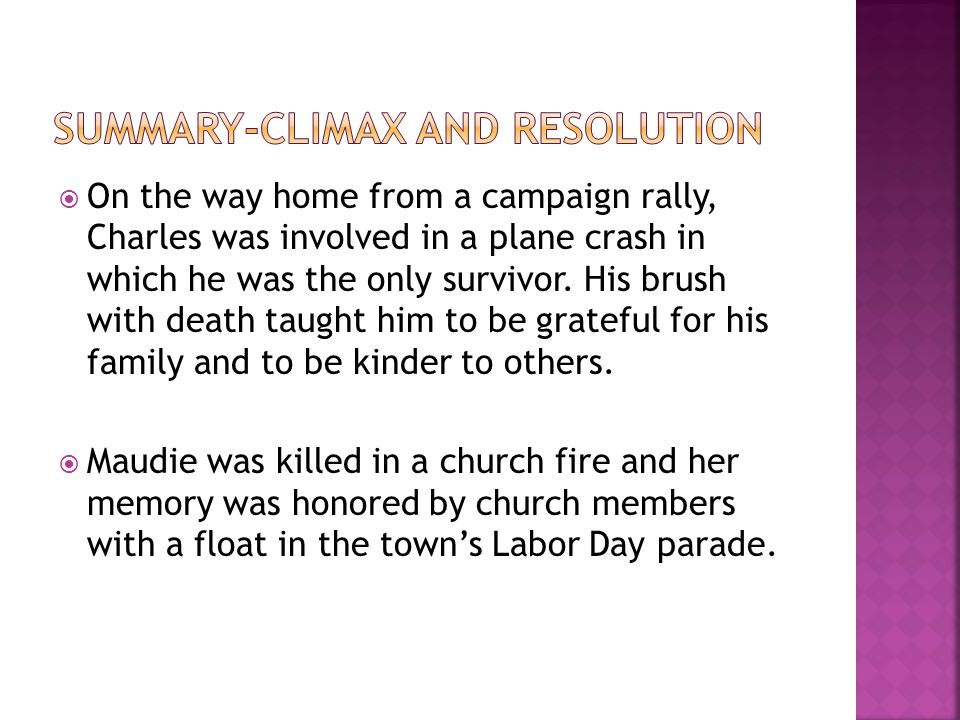  On the way home from a campaign rally, Charles was involved in a plane crash in which he was the only survivor. His brush with death taught him to b