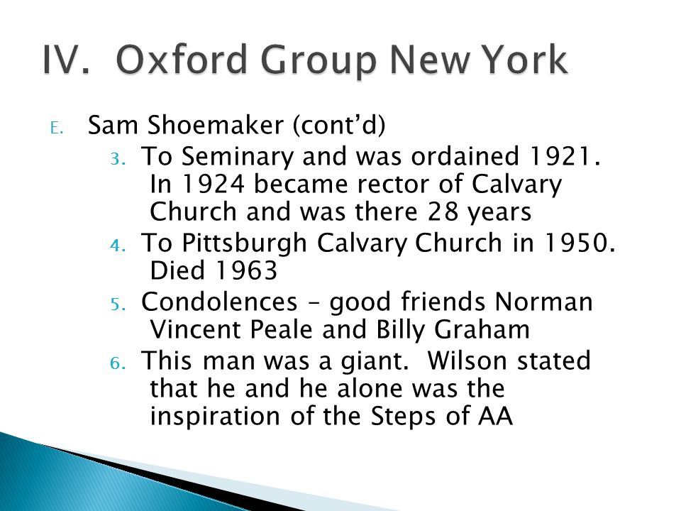 E.Sam Shoemaker (cont'd) 3. To Seminary and was ordained 1921.