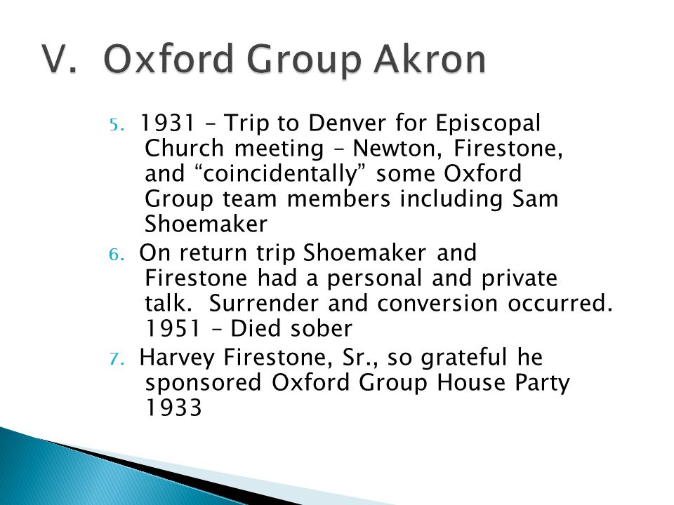"5. 1931 – Trip to Denver for Episcopal Church meeting – Newton, Firestone, and ""coincidentally"" some Oxford Group team members including Sam Shoemaker"