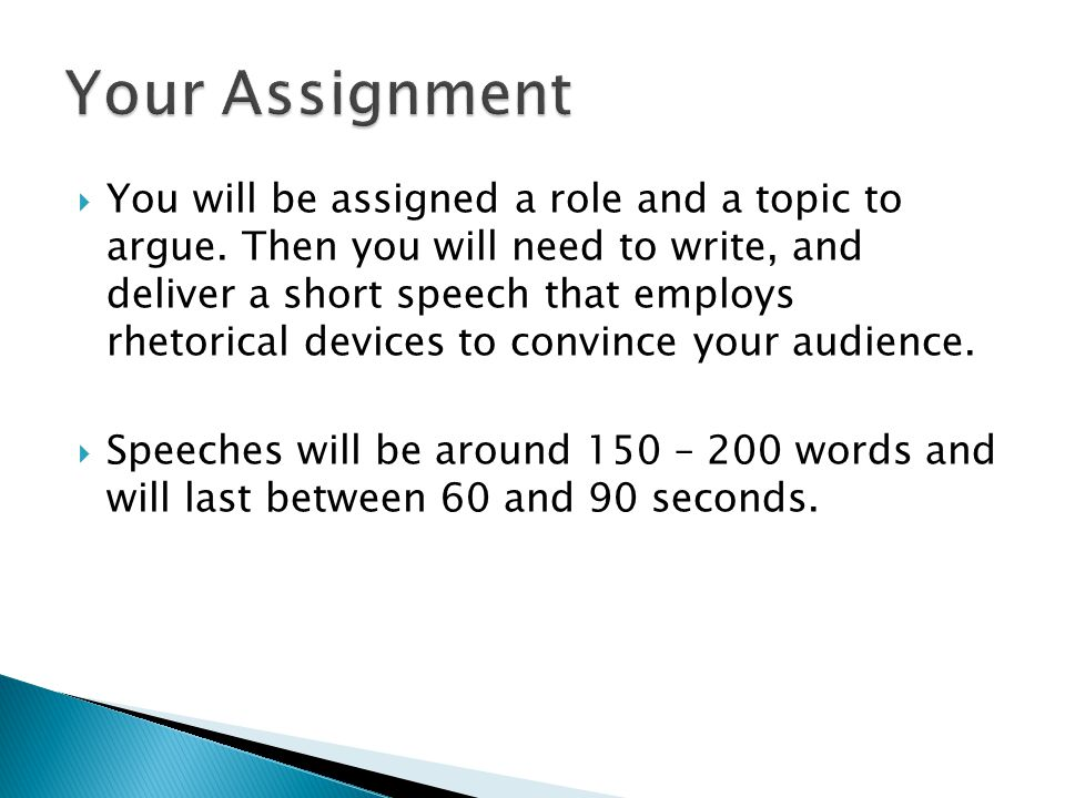  You will be assigned a role and a topic to argue.