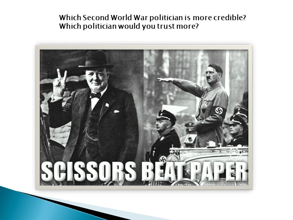 Which Second World War politician is more credible Which politician would you trust more